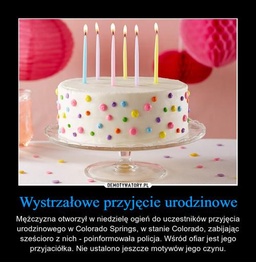 Wystrzałowe przyjęcie urodzinowe