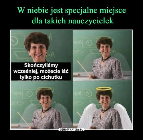 W niebie jest specjalne miejsce  dla takich nauczycielek