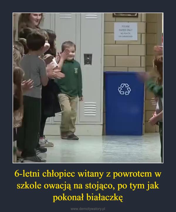 6-letni chłopiec witany z powrotem w szkole owacją na stojąco, po tym jak pokonał białaczkę –