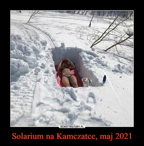 Solarium na Kamczatce, maj 2021