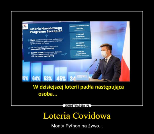 Loteria Covidowa – Monty Python na żywo...