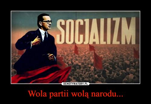Wola partii wolą narodu...