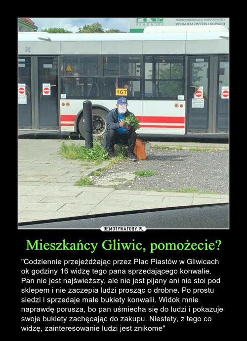 Mieszkańcy Gliwic, pomożecie?