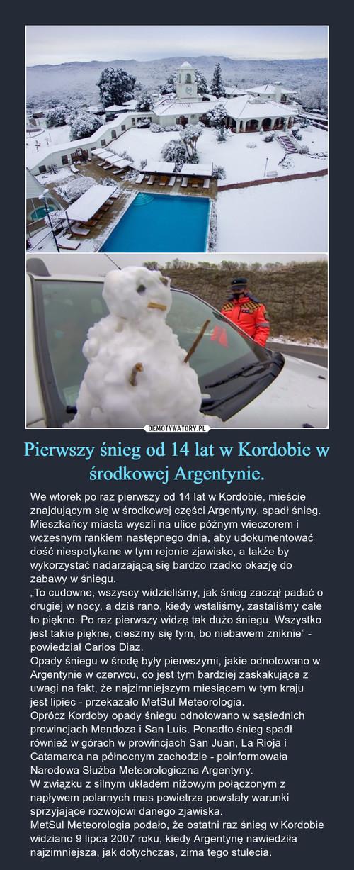 Pierwszy śnieg od 14 lat w Kordobie w środkowej Argentynie.