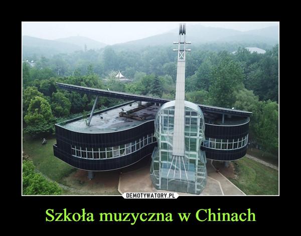 Szkoła muzyczna w Chinach –