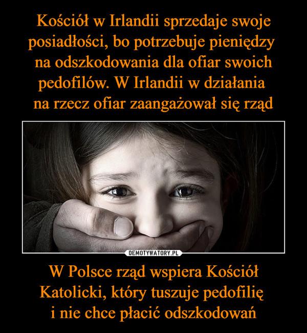 W Polsce rząd wspiera Kościół Katolicki, który tuszuje pedofilię i nie chce płacić odszkodowań –
