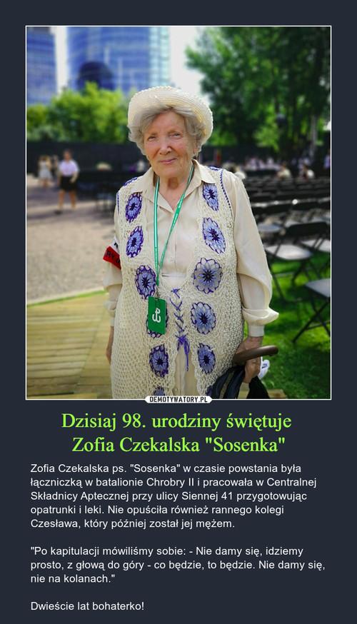 """Dzisiaj 98. urodziny świętuje  Zofia Czekalska """"Sosenka"""""""
