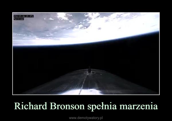 Richard Bronson spełnia marzenia –