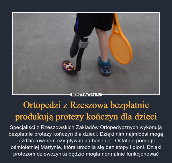 Ortopedzi z Rzeszowa bezpłatnie produkują protezy kończyn dla dzieci