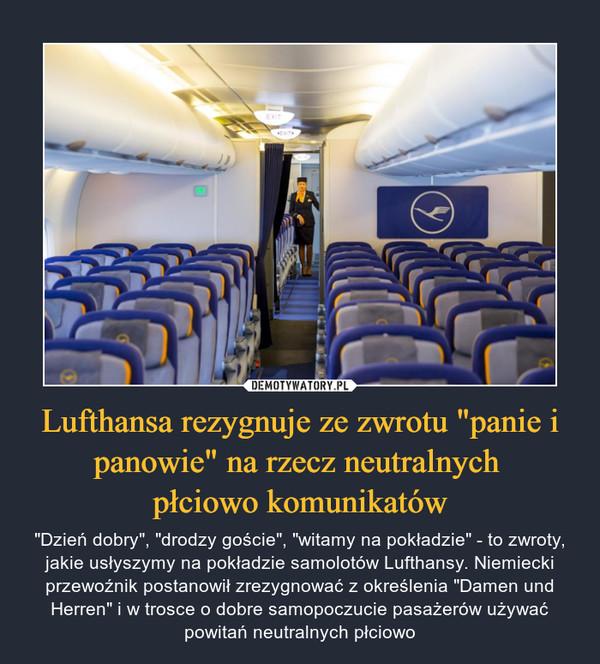 """Lufthansa rezygnuje ze zwrotu """"panie i panowie"""" na rzecz neutralnych  płciowo komunikatów"""