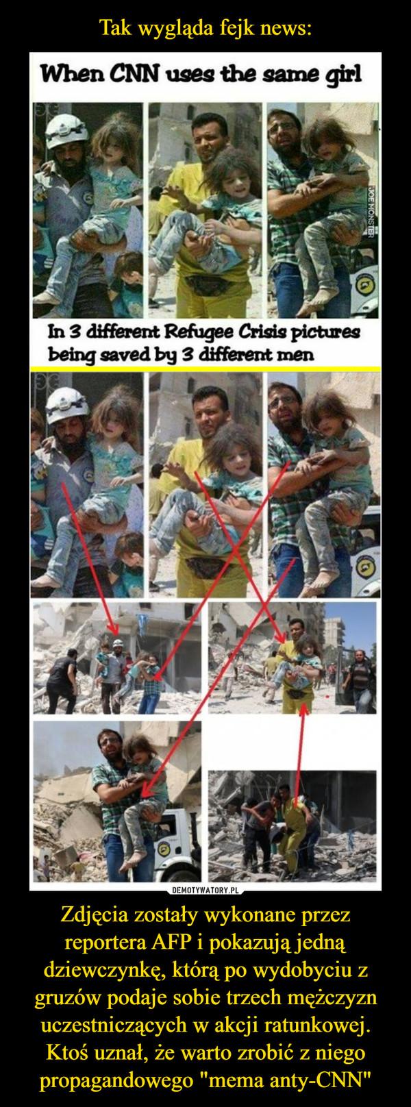 """Zdjęcia zostały wykonane przez reportera AFP i pokazują jedną dziewczynkę, którą po wydobyciu z gruzów podaje sobie trzech mężczyzn uczestniczących w akcji ratunkowej. Ktoś uznał, że warto zrobić z niego propagandowego """"mema anty-CNN"""" –"""