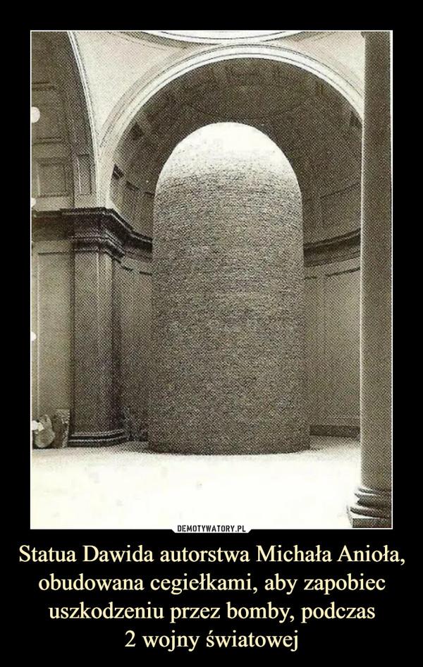 Statua Dawida autorstwa Michała Anioła, obudowana cegiełkami, aby zapobiec uszkodzeniu przez bomby, podczas2 wojny światowej –