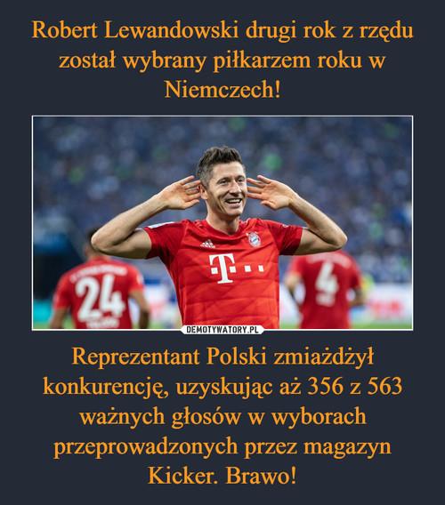 Robert Lewandowski drugi rok z rzędu został wybrany piłkarzem roku w Niemczech! Reprezentant Polski zmiażdżył konkurencję, uzyskując aż 356 z 563 ważnych głosów w wyborach przeprowadzonych przez magazyn Kicker. Brawo!