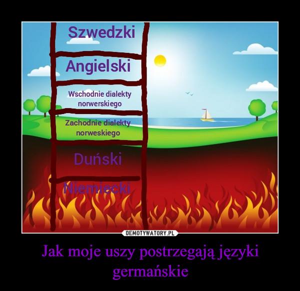 Jak moje uszy postrzegają języki germańskie –