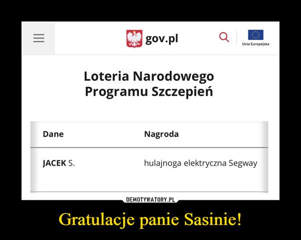 Gratulacje panie Sasinie! –