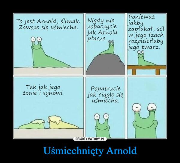 Uśmiechnięty Arnold –