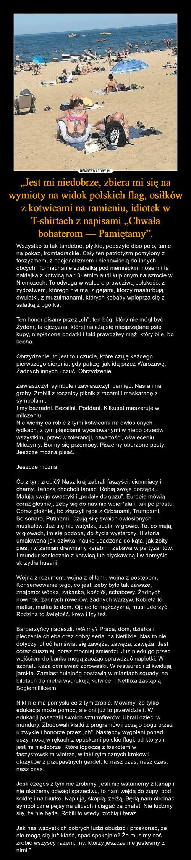 """""""Jest mi niedobrze, zbiera mi się na wymioty na widok polskich flag, osiłków z kotwicami na ramieniu, idiotek w T-shirtach z napisami """"Chwała bohaterom — Pamiętamy""""."""