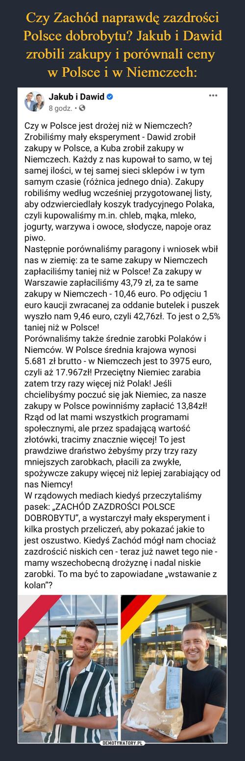 Czy Zachód naprawdę zazdrości Polsce dobrobytu? Jakub i Dawid zrobili zakupy i porównali ceny  w Polsce i w Niemczech: