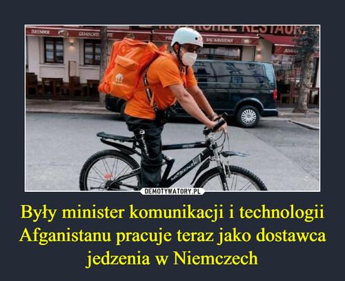 Były minister komunikacji i technologii Afganistanu pracuje teraz jako dostawca jedzenia w Niemczech