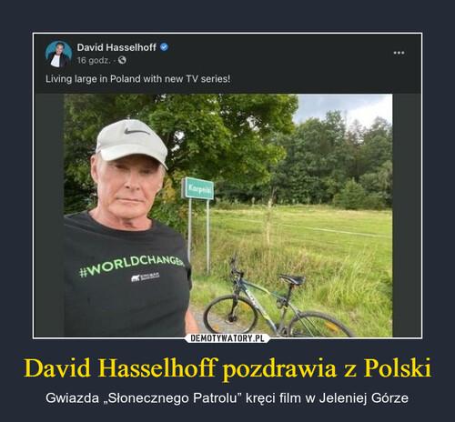 David Hasselhoff pozdrawia z Polski