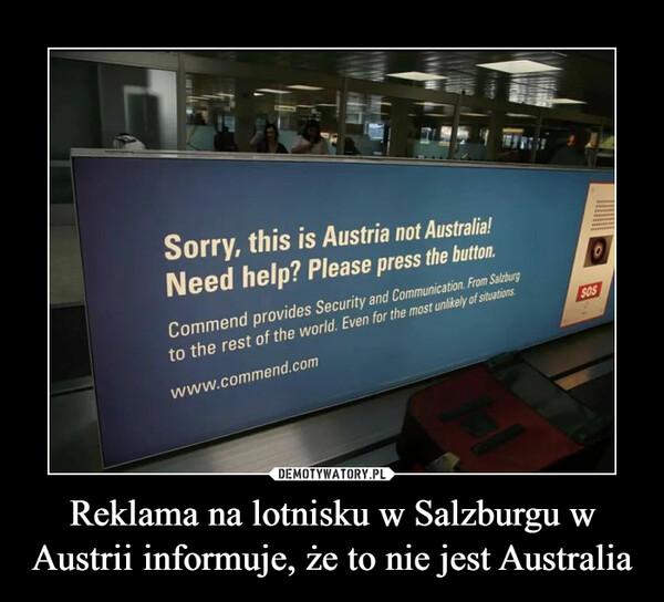 Reklama na lotnisku w Salzburgu w Austrii informuje, że to nie jest Australia