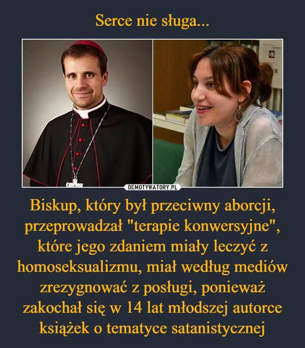 """Biskup, który był przeciwny aborcji, przeprowadzał """"terapie konwersyjne"""", które jego zdaniem miały leczyć z homoseksualizmu, miał według mediów zrezygnować z posługi, ponieważ zakochał się w 14 lat młodszej autorce książek o tematyce satanistycznej –"""