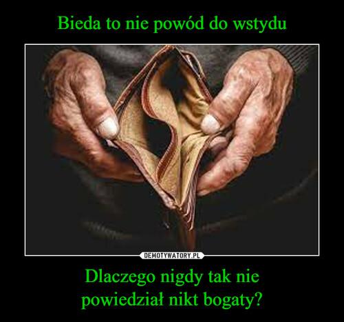 Bieda to nie powód do wstydu Dlaczego nigdy tak nie powiedział nikt bogaty?