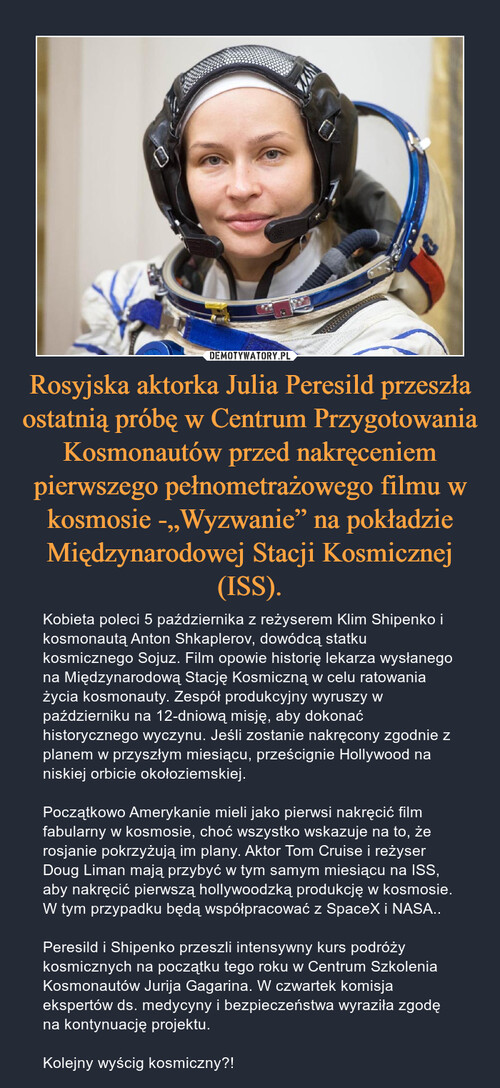 """Rosyjska aktorka Julia Peresild przeszła ostatnią próbę w Centrum Przygotowania Kosmonautów przed nakręceniem pierwszego pełnometrażowego filmu w kosmosie -""""Wyzwanie"""" na pokładzie Międzynarodowej Stacji Kosmicznej (ISS)."""