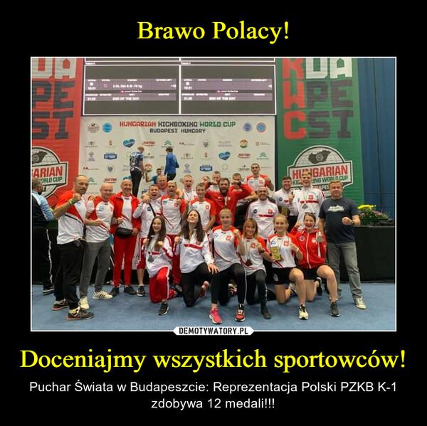 Doceniajmy wszystkich sportowców! – Puchar Świata w Budapeszcie: Reprezentacja Polski PZKB K-1 zdobywa 12 medali!!!