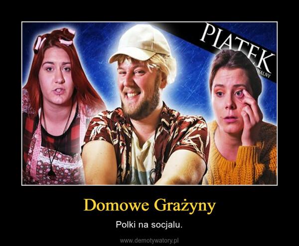 Domowe Grażyny – Polki na socjalu.