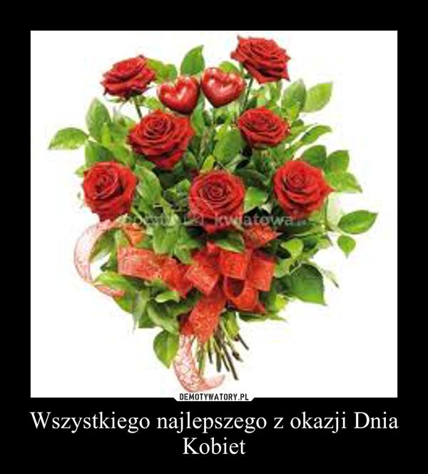 Wszystkiego najlepszego z okazji Dnia Kobiet –